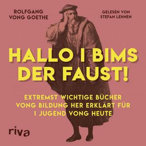 Hallo i bims der Faust (Extremst wichtige Bücher vong Bildung her erklärt für 1 Jugend vong heute)