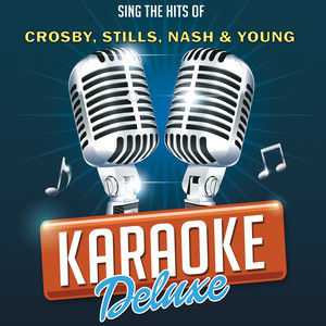 Carry On (Originally Performed By Crosby, Stills, Nash & Young) - Karaoke Version by Deluxe Karaoke