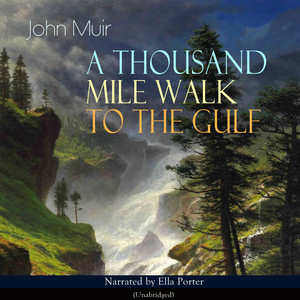 A Thousand Mile Walk to the Gulf (Unabridged) Audiobook