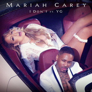 Mariah Carey,  YG – I don't (Acapella)
