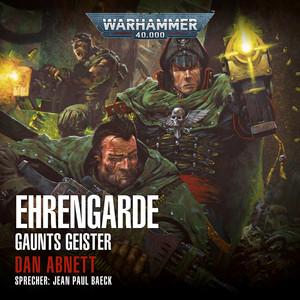 Warhammer 40,000 - Gaunts Geister 4: Ehrengarde Hörbuch kostenlos