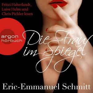Die Frau im Spiegel, Kapitel 65 by Eric-Emmanuel Schmitt, Fritzi Haberlandt, Luise Helm, Chris Pichler