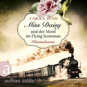 Miss Daisy und der Mord im Flying Scotsman - Miss Daisy ermittelt, Band 4 (Ungekürzt) Hörbuch kostenlos