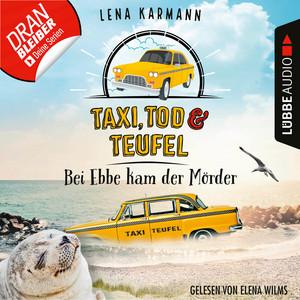 Bei Ebbe kam der Mörder - Taxi, Tod und Teufel, Folge 03 (Ungekürzt) Audiobook