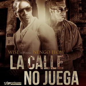 La Calle No Juega (feat. Nengo Flow)
