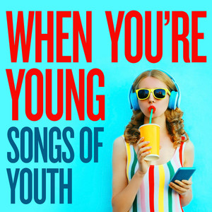 When You're Young: Songs of Youth