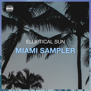 Elliptical Sun Miami Sampler