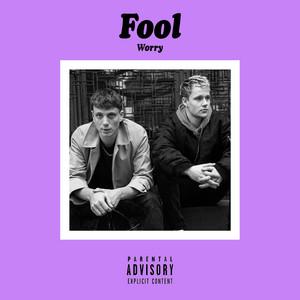 Fool - Worry