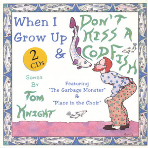Don't Kiss A Codfish – When I Grow Up