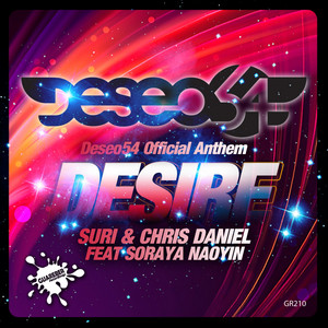 Desire (Deseo 54 Official Anthem) by Dj Suri, Chris Daniel, Soraya Naoyin
