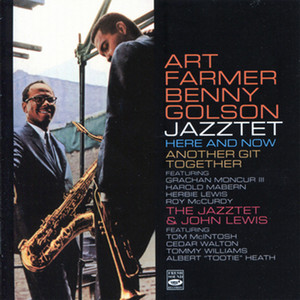 Here and Now / Another Git Together / The Jazztet & John Lewis album