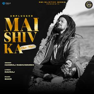 Unplugged Main Shiv Ka Shiv Mere by Hansraj Raghuwanshi