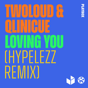 Loving You (Hypelezz Remix)