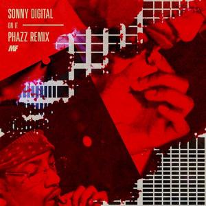 On It (Phazz Remix) by Sonny Digital