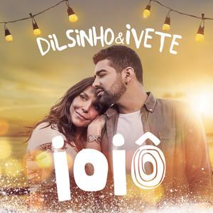 Ioiô (feat. Ivete Sangalo) by Dilsinho, Ivete Sangalo
