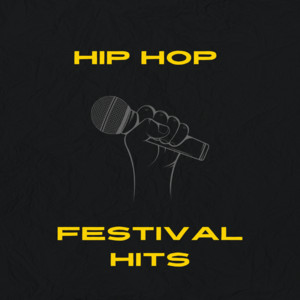 Hip Hop Festival Hits