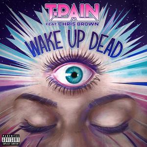 T Pain ft. Chris Brown Wake Up Dead (Studio Acapella)