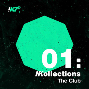 !K7 Kollections 01: The Club