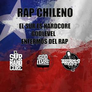 Rap Chileno El Sur Es Hardcore Godlevel Enfermos Del Rap album
