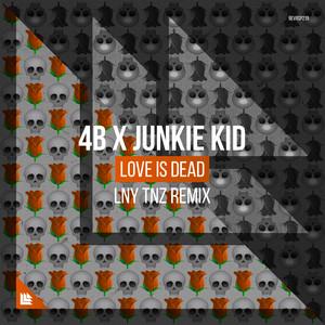 Love Is Dead (LNY TNZ Remix)
