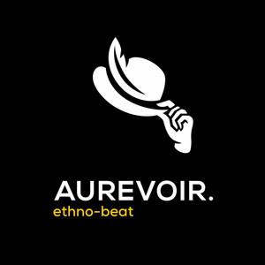 ethno-beat - aurevoir.