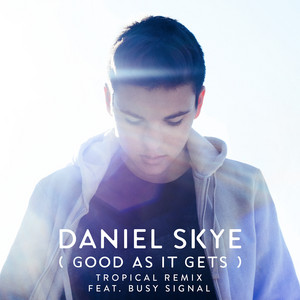 Good As It Gets (feat. Busy Signal) [Tropical Remix]