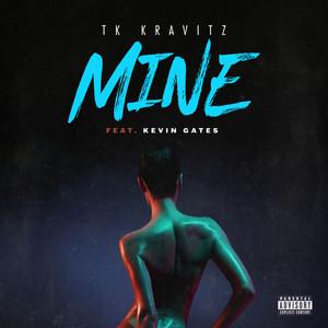 Mine (feat. Kevin Gates)