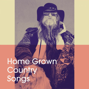 Home Grown Country Songs album