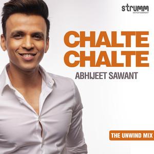 Chalte Chalte - The Unwind Mix