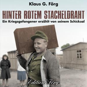 Hinter rotem Stacheldraht (Ein Kriegsgefangener erzählt von seinem Schicksal) Audiobook