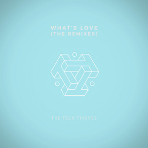 What's Love (The Remixes)