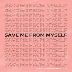 Save Me From Myself (feat. NOTSOBAD & Amanda Collis)