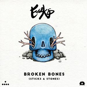 Broken Bones (Sticks & Stones)