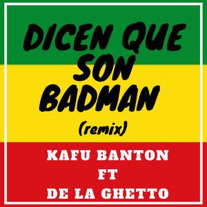 Dicen Que Son Badman (Remix)