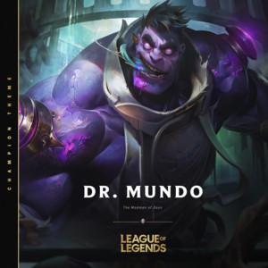 Dr. Mundo, the Madman of Zaun