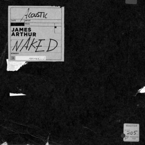Naked - Acoustic Version by James Arthur