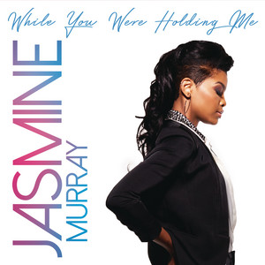 While You Were Holding Me by Jasmine Murray