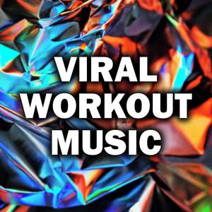 Viral Workout Music