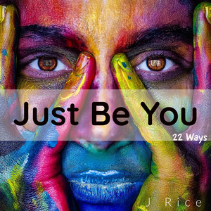 Just Be You (22 Ways)