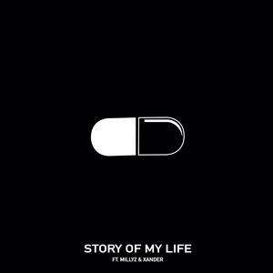 Story Of My Life (feat. Millyz & Xander Goodheart)