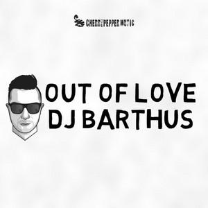 DJ Barthus – Out Of Love (Studio Acapella)