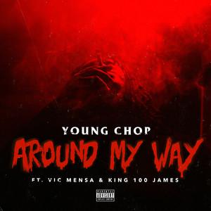 Around My Way (feat. Vic Mensa & King 100 James) - Single