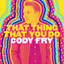 That Thing That You Do by Cody Fry