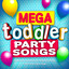 Mega Toddler Party Songs - The Perfect Soundtrack for Children's Parties, Playtime & Sing-a-Longs (Deluxe Kids Version) cover