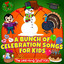 A Bunch of Celebration Songs for Kids