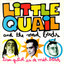 Aquela by Little Quail and The Mad Birds