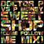 Sweet Shop - Come Follow Me Mix by Doctor P, P Money