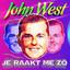 John West - Je Raakt Me Zo