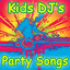Happy Birthday To You by Kids DJ's Party Songs