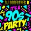 DJ Godfather - It's an 90s Party- Live Mashup Mix 12